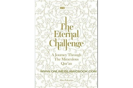 A Journey Through the Miraculous Qur'an The Eternal Challenge Book
